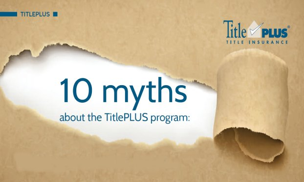 10 myths about the TitlePLUS program: What you need to know