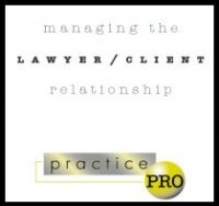 the lawyer client relationship Business lawyer: the client never wants to be told he can't do what he  in  representing a client, a lawyer is neither  la wyer-client relationship.